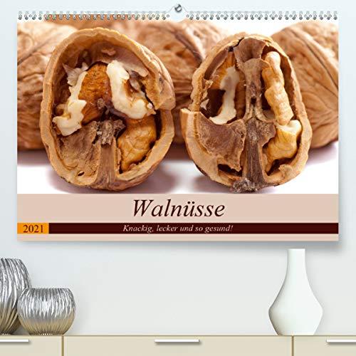 Walnüsse. Knackig, lecker und so gesund! (Premium, hochwertiger DIN A2 Wandkalender 2021, Kunstdruck in Hochglanz)