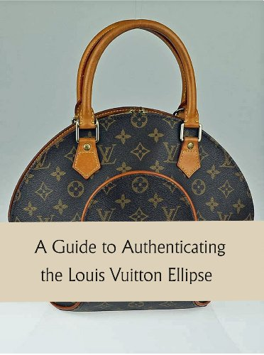 A Guide to Authenticating the Louis Vuitton Ellipse