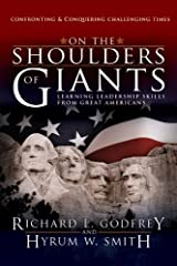 On the Shoulders of Giants: Learning Leadership Skills from Great Americans Kindle Edition