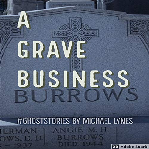 A Grave Business: Ghost Stories Collection audiobook cover art