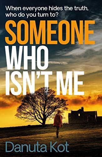 Someone Who Isn't Me by [Danuta Kot]