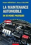 La maintenance automobile - 3e éd. - en 60 fiches pratiques: en 60 fiches pratiques