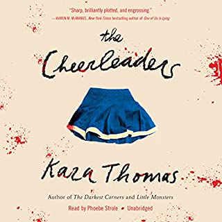 The Cheerleaders                   By:                                                                                                                                 Kara Thomas                               Narrated by:                                                                                                                                 Phoebe Strole                      Length: 9 hrs and 52 mins     8 ratings     Overall 4.5
