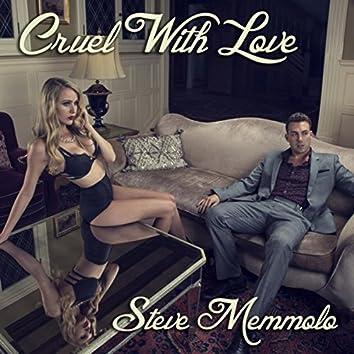 Cruel with Love