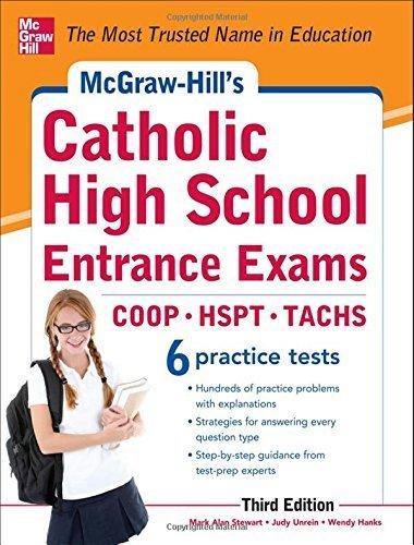 McGraw-Hill's Catholic High School Entrance Exams, 3rd Edition (McGraw-Hill's Catholic High School Entrance Examinations) by Stewart, Mark, Unrein, Judy (2012) Paperback