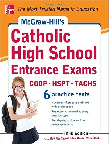 McGraw-Hill's Catholic High School Entrance Exams, 3rd Edition (McGraw-Hill's Catholic High School Entrance Examinations) by Stewart, Mark, Unrein, Judy (2012) Paperback