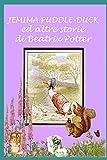 Jemima Puddle-Duck ed altre storie: Con illustrazioni originali