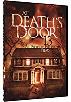 AT DEATH'S DOOR: 13 FRIGHT FILLED FILMS