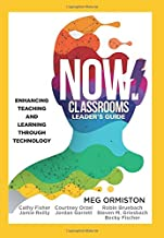 NOW Classrooms, Leader's Guide: Enhancing Teaching and Learning Through Technology (A School Improvement Plan for the 21st...