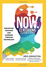 NOW Classrooms, Leader's Guide: Enhancing Teaching and Learning Through Technology (A School Improvement Plan for the 21st Century)