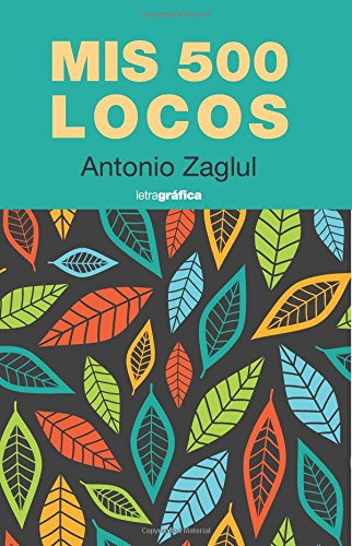 Mis 500 locos (Spanish Edition)