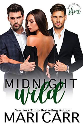 Midnight Wild: A Wilder Irish Short Story by [Mari Carr]