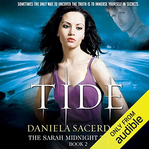 Tide: The Sarah Midnight Trilogy (Book 2)     The Sarah Midnight Trilogy, Book 2              By:                                                                                                                                 Daniela Sacerdoti                               Narrated by:                                                                                                                                 Stephanie Cannon                      Length: 9 hrs and 51 mins     Not rated yet     Overall 0.0