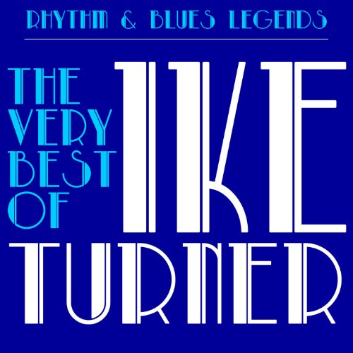Rhythm & Blues Legends: The Very Best of Ike Turner with Tuna Turner, Howlin