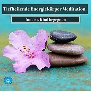 Tiefheilende Energiekörper Meditation Titelbild
