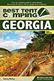 Best Tent Camping: Georgia: Your Car-Camping Guide to Scenic Beauty, the Sounds of Nature, and an Escape from Civilization