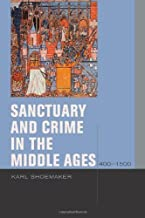 Sanctuary and Crime in the Middle Ages, 400-1500 (Just Ideas) by Karl Shoemaker (2011-04-01)