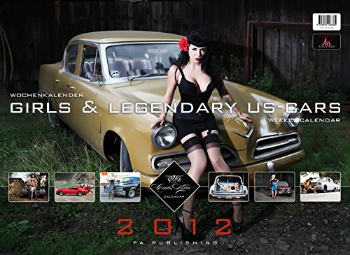 Private Arrangements - Girls & Legendary US-Cars 2012: Wochenkalender