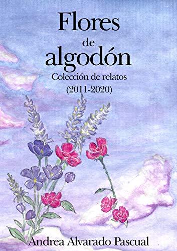 Flores de algodón: Colección de relatos (2011-2020) eBook ...