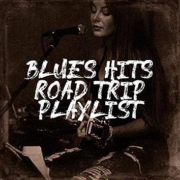 Blues Hits Road Trip Playlist