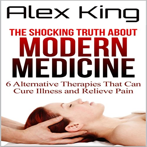The Shocking Truth About Modern Medicine audiobook cover art