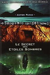 Les chroniques du Girku, Tome 1 - Le secret des étoiles sombres d'Anton Parks