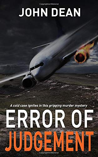 Compare Textbook Prices for ERROR OF JUDGEMENT: A cold case ignites in this gripping murder mystery Detective Chief Inspector Jack Harris  ISBN 9781095627693 by Dean, John
