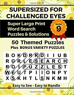 SUPERSIZED FOR CHALLENGED EYES, Book 9: Super Large Print Word Search Puzzles