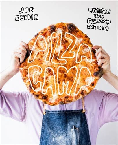 Pizza Camp: Recipes and Desert Island Ideas from Pizzeria Beddia
