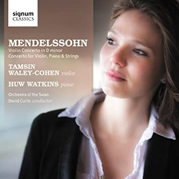 Mendelssohn: Violin Concerto in D Minor, Concerto for Violin, Piano & String Orchestra in D Minor