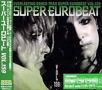 Super Eurobeat - Vol 159 by Super Eurobeat (2005-06-22)
