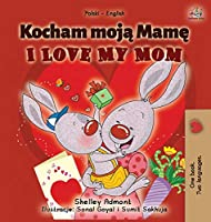 I Love My Mom (Polish English Bilingual Book for Kids) (Polish English Bilingual Collection)