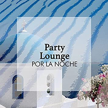 Party Lounge por la Noche