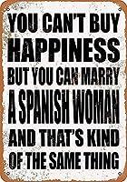 家の装飾-あなたは幸福を買うことはできませんが、あなたはスペイン人と結婚することができます。 コーヒーショップバークラブのためのヴィンテージメタルティンサインプレート壁の装飾プラーク