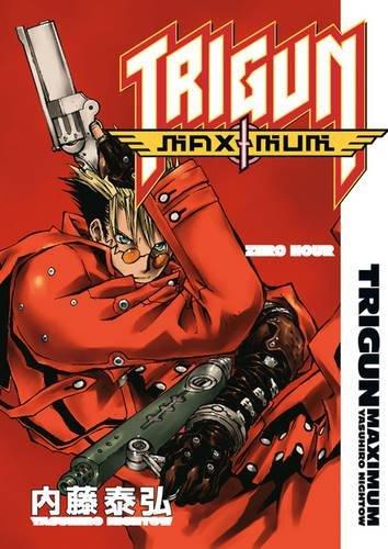 Trigun Maximum Volume 11: Zero Hour.