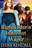 Highlander's Indecent Wager: A Steamy Scottish Historical Romance Novel (English Edition)