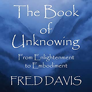 The Book of Unknowing: From Enlightenment to Embodiment audiobook cover art