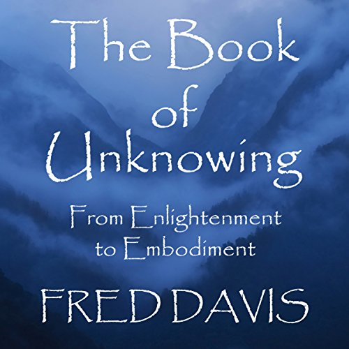 The Book of Unknowing: From Enlightenment to Embodiment cover art