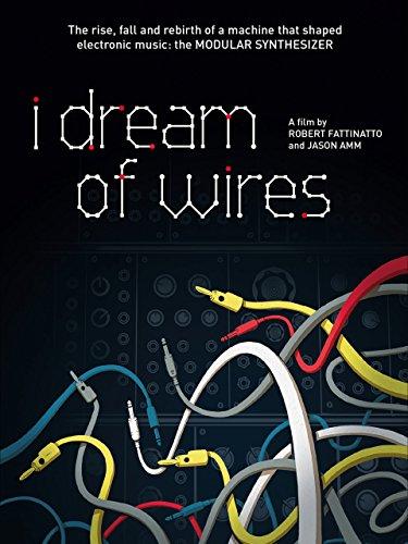 I Dream of Wires [OV]