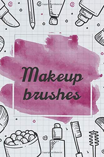 Makeup brushes NoteBook Gift Idea: Lined makeup NoteBook Gift / Make-up Artist Notebook Gift, 120 Pages, 6x9, Soft Cover, Matte Finish