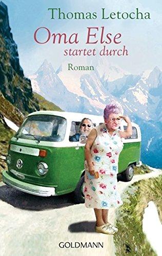 Oma Else startet durch: Roman