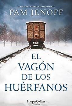 El vagón de los huérfanos (Novela histórica) PDF EPUB Gratis descargar completo
