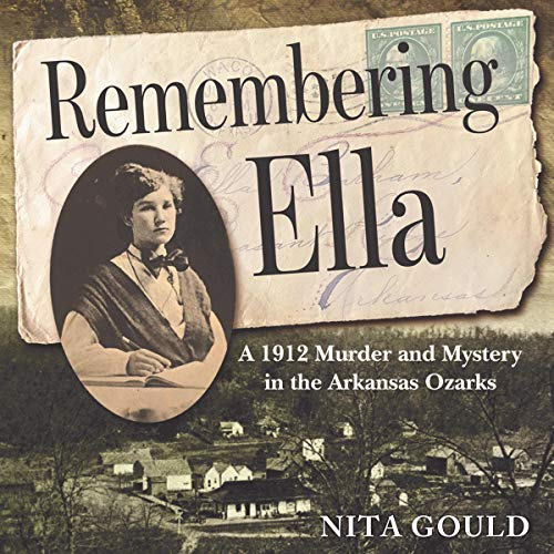 Remembering Ella: A 1912 Murder and Mystery in the Arkansas Ozarks audiobook cover art