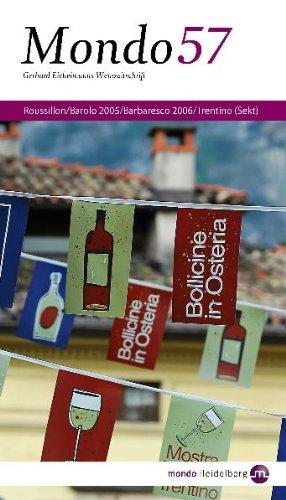 Mondo 57: Roussillon, Barolo 2005, Barbaresco 2006, Trentino (Sekt): Terroir-Champagner, Große Gewächse