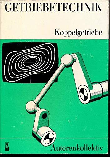 Getriebetechnik – Koppelgetriebe