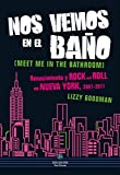 Nos vemos en el baño: Renacimiento y Rock and Roll en Nueva York, 2001-2011 (Neo-Sounds) (Spanish Edition)