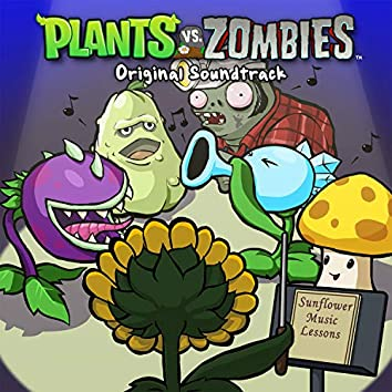 Plants Vs. Zombies (Original Video Game Soundtrack)