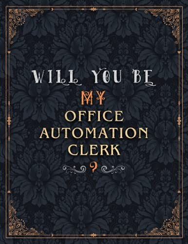 Compare Textbook Prices for Office Automation Clerk Lined Notebook - Will You Be My Office Automation Clerk Job Title Daily Journal: Daily, 8.5 x 11 inch, 21.59 x 27.94 cm, Over ... Mom, Teacher, Journal, Meeting, Wedding, A4  ISBN 9798524878304 by Gross, Benito