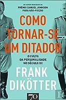 Como Tornar-se um Ditador (Portuguese Edition)