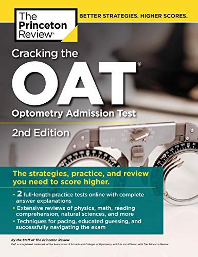 Cracking the OAT (Optometry Admission Test), 2nd Edition: 2 Practice Tests...